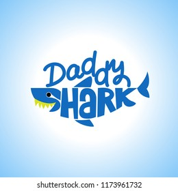 Daddy Shark Doo Doo Doo T-Shirts, Hoodie, Tank. Vector illustration text for clothes. Inspirational quote card, invitation, banner. Kids calligraphy background. lettering typography
