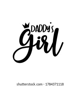 Daddy's Girl- calligarphy with crown. Good for t shirt print, poster, card, gift design.