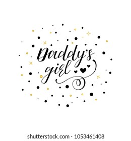Daddy's girl. lettering. Hand drawn vector illustration. element for flyers, banner, postcards and posters. Modern calligraphy