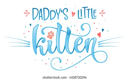 Daddy's little kitten quote. Blue color baby shower hand drawn calligraphy style lettering phrase. Boho elements, whiskers decor. Boy, girl card, poster, print, stiker, shirt design.