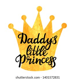 Daddy's little Princess hand drawn lettering with a golden texture crown. T-shirt print or card design