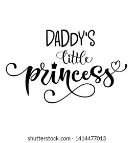 Daddy's Little princess quote. Baby shower hand drawn modern calligraphy vector lettering, grotesque style text logo phrase. Crawn, heart decor element. Card, print, invintation, poster element.