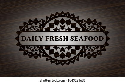 Daily Fresh Seafood text inside dark wooden badge. Brown handsome background. Vector illustration.