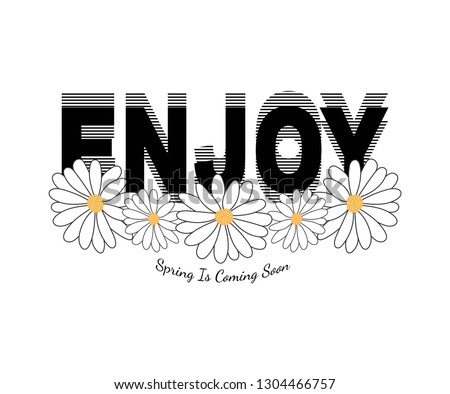 daisies and enjoy slogan, textile printing drawing, t-shirt graphic design - Vector