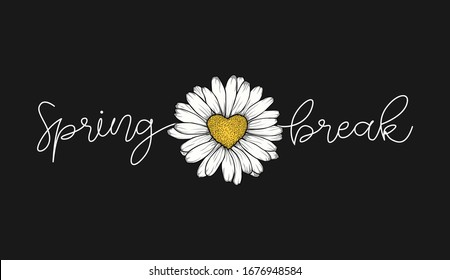 daisy drawing and spring break  fashion slogan for different apparel and T-shirt. - Vector