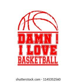 DAMN I LOVE BASKETBALL