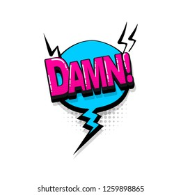 Damn shit comic text collection sound effects pop art style. Set vector speech bubble with word and short phrase cartoon expression illustration. Comics book colored background template.