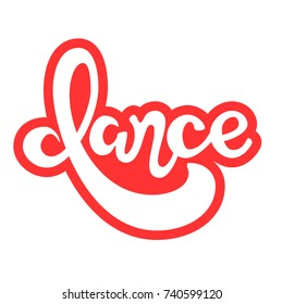 DANCE - lettering,  red and white logo Dance, isolated logotype/banner/tag - word Dance, vector hand drawn typography Dance