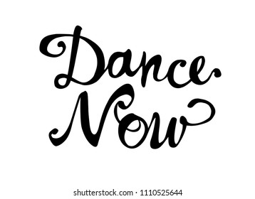 Dance now. Hand written doodle vector word on white background