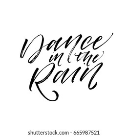 Dance in the rain card. Ink illustration. Modern brush calligraphy. Isolated on white background.