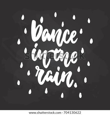 Dance Rain Lettering Dancing Calligraphy Quote Stock Vector Royalty