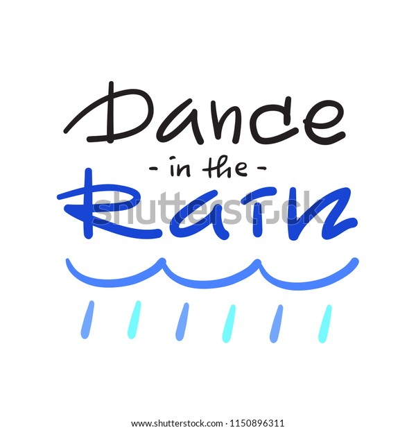 Dance Rain Simple Inspire Motivational Quote Stock Vector