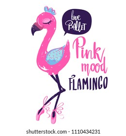 Dancing flamingo wearing ballet pointe shoes with bow. Girlish t-shirt design with text Pink mood, love ballet and pretty Feathered. Funny exotic bird drawing in cartoon style. Calligraphic lettering