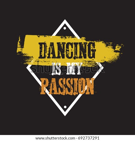 Dancing My Passion Vector Quote Typographical Stock Vector Royalty