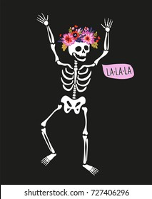 Dancing skeleton in the floral wreath with speech bubble - 'la-la-la'. Vector holiday illustration for Day of the dead, Halloween or Dia de los muertos. Funny card design.