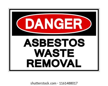 Danger Asbestos Waste Removal Symbol Sign, Vector Illustration, Isolated On White Background Label. EPS10