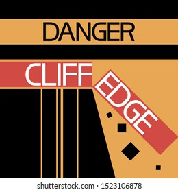 Danger. Cliff edge. Sign. Illustratively graphic poster about dangerous environmental conditions.