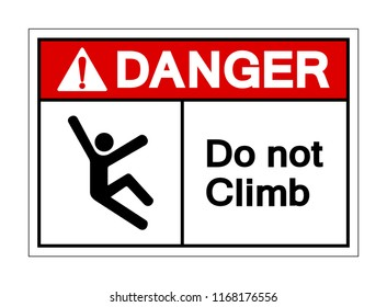 Danger Do Not Climb Symbol Sign,Vector Illustration, Isolated On White Background Label. EPS10