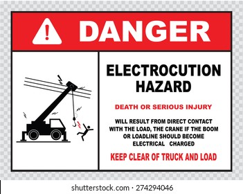 danger electrocution hazard or electrical safety sign (warning electrocution hazard, death or serious injury, keep clear of truck and load)