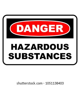 Danger hazardous substances sign. Danger sign with hazardous substances text, vector illustration.