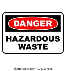 Danger hazardous waste sign. Danger sign with hazardous waste text, vector illustration.