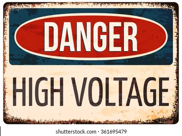 'Danger, High voltage' rusty retro metal sign. Grunge effects can be easily removed. Vector illustration isolated on white.