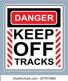 Danger Keep off tracks sign vector