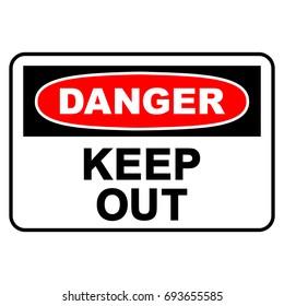 Danger, keep out sign, vector illustration.