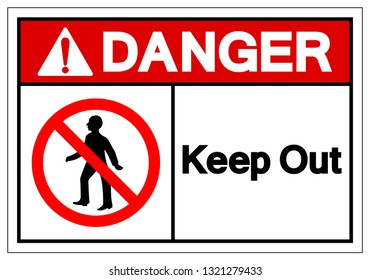 Danger Keep Out Symbol Sign, Vector Illustration, Isolate On White Background Label. EPS10