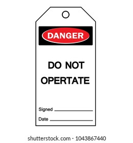 Danger label  sign DO NOT OPERATE , Use in factories and places or objects where the machine needs to be warned or known,Vactor illustration design