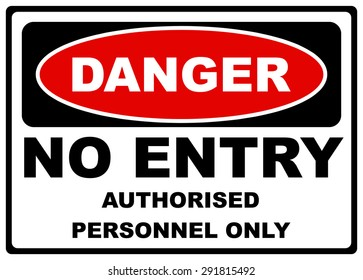 Danger label sign on white, no entry authorized personnel only, vector