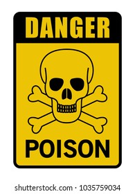 Danger Poison Caution Sign Black And Yellow