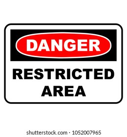 Danger restricted area sign. Danger sign with restricted area text, vector illustration.