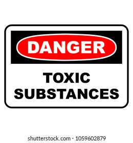 Danger toxic substances sign. Danger sign with toxic substances text, vector illustration.