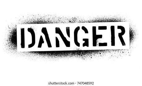 ''Danger'' warning quote. Black spray graffiti stencil.