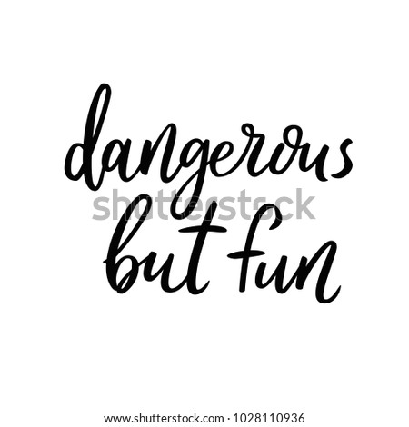 Dangerous Fun Sarcasm Quote Funny Vector Stock Vector Royalty Free
