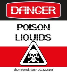 Danger.Poison liquids. A careful attitude towards health in a harmful aggressive environment.