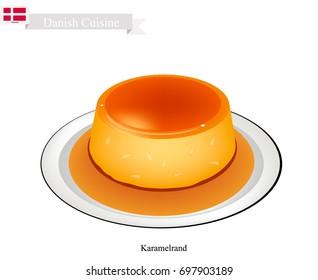 Danish Cuisine, Karamelrand or Traditional Creme Caramel, Caramel Custard or Custard Pudding. One of The Most Famous Dessert in Denmark.