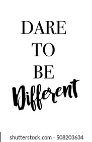 Dare to be different quote with handwriting in black,vector.