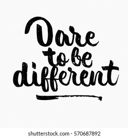Dare to Be Different Quotes Images, Stock Photos & Vectors ...