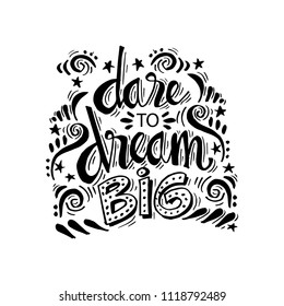 Dare to Dream Big hand lettering calligraphy. Inspirational quote