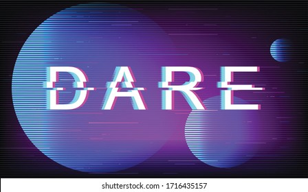 Dare glitch phrase. Retro futuristic style vector typography on violet background. Motivational and challenging text with distortion TV screen effect. Take risk banner design with quote