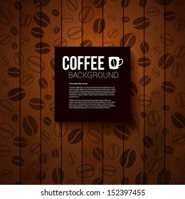 Dark paper note with place for Your text. Burnt wooden background with coffee beans. Vector image.