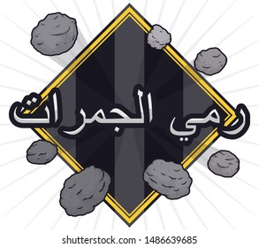 Dark rhombus with three pillars inside and seven pebbles around it ready for the the ritual of the Stoning of the Devil (written in Arabic) in Hajj season.