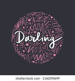 Darling. Hand drawn lettering poster and postcard. Abstract ornate background. Vector, clipart.