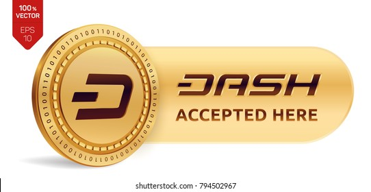 Dash accepted sign emblem. 3D isometric Physical coin with frame and text Accepted Here. Cryptocurrency. Golden coin with Dash symbol isolated on white background. Stock vector illustration.