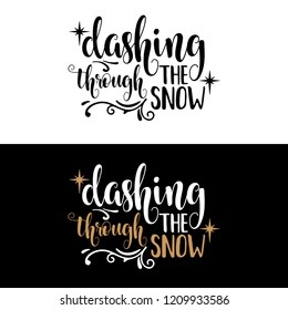 Dashing through the snow. Christmas quote. Black typography for Christmas cards design, poster, print