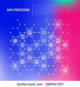 Data processing concept in honeycombs with thin line icons: data science, filtering, deep learning, mobile syncing, big data, modeling API, usage, tracking, cloud database. Modern vector illustration.
