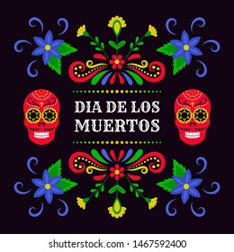 Day of the Dead, Dia de los Muertos. Colorful Mexican card, poster, banner with flowers and skull.