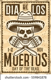 Day of the dead mexican holiday invitation poster in vintage style vector illustration for thematic party or event with skull in sombrero and maracas. Layered, separate grunge texture and text